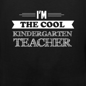 Kindergarten Teacher - I'm the cool Kindergarten T - Men's Premium Tank