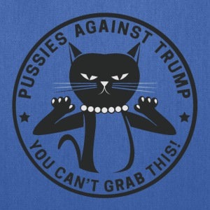 Pussies against Trump - You can't grab this! - Tote Bag