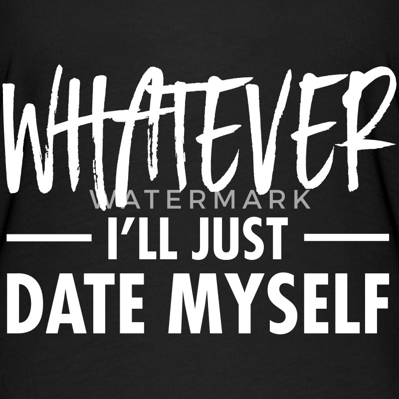 Whatever - I'll Just Date Myself T-Shirts - Women's Flowy T-Shirt