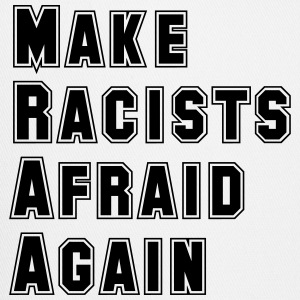 Make Racists Afraid Again - Trucker Cap