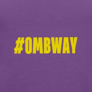 #OMBWAY - Women's Premium Tank Top