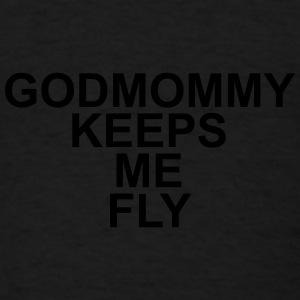 Godmommy keeps me fly Baby Bodysuits - Men's T-Shirt