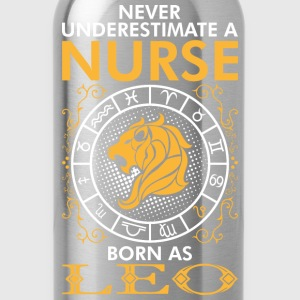 Never Underestimate A Nurse Born As Leo T-Shirts - Water Bottle