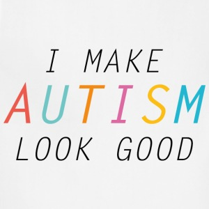 I Make Autism Look Good - Adjustable Apron