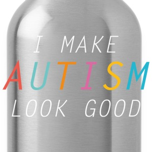 I Make Autism Look Good - Water Bottle