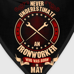 Never Underestimate An Ironworker Who Was Born In T-Shirts - Bandana