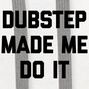 Dubstep Do It Music Quote Sportswear - Contrast Hoodie