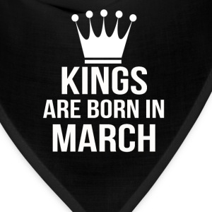kings are born in march - Bandana