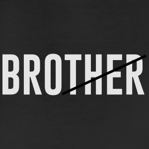 brother (Bro) T-Shirts - Leggings