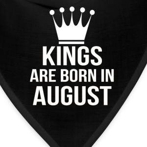 kings are born in august - Bandana