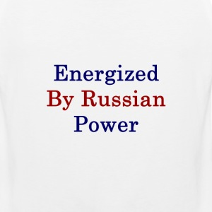 energized_by_russian_power_ T-Shirts - Men's Premium Tank