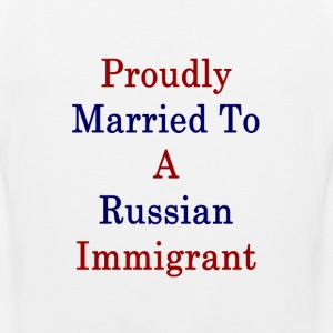 proudly_married_to_a_russian_immigrant_ T-Shirts - Men's Premium Tank