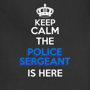 Police Sergeant - Keep Calm The Police Sergeant Is - Adjustable Apron