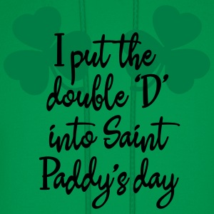 I put the double 'D' into Saint Paddy's day T-Shirts - Men's Hoodie