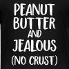 peanut butter and jealous Kids' Shirts - Kids' Premium T-Shirt
