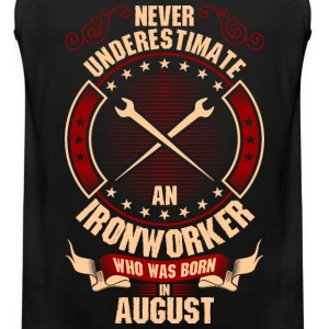 Never Underestimate An Ironworker Who Was Born In T-Shirts - Men's Premium Tank
