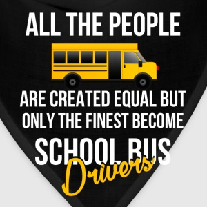 School Bus driver - All the people are created equ - Bandana