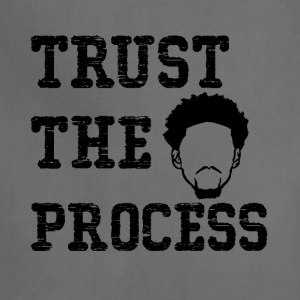 Trust The Process shirt - Adjustable Apron