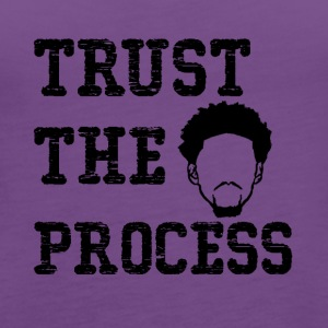 Trust The Process shirt - Women's Premium Tank Top