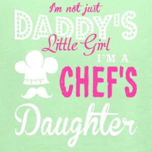 I'm A Chef's Daughter T Shirt - Women's Flowy Tank Top by Bella