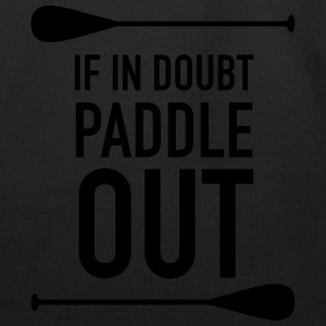 If In Doubt Paddle Out T-Shirts - Eco-Friendly Cotton Tote