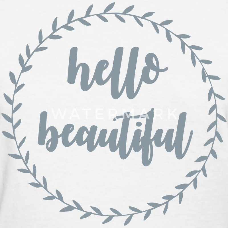 Hello beautiful T-Shirts - Women's T-Shirt