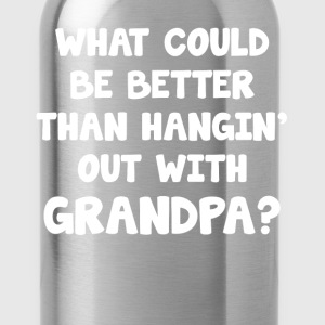 What Could be Better than Hangin Out with Grandma  T-Shirts - Water Bottle