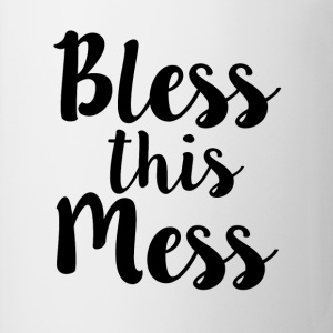 Bless this Mess funny women's shirt - Coffee/Tea Mug
