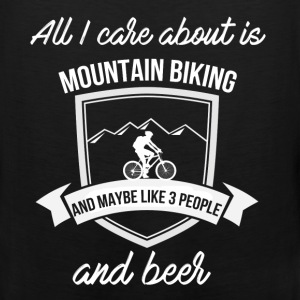 Mountain biking - All I care about is mountain bik - Men's Premium Tank