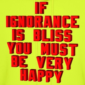 Ignorance is Bliss - Men's Hoodie