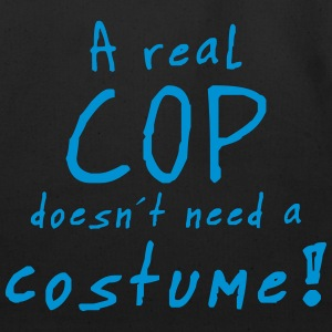 a real cop costume T-Shirts - Eco-Friendly Cotton Tote