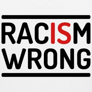 Racism is wrong T-Shirts - Men's Premium Tank