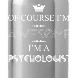 Psychologist - Of course I'm awesome I'm a Psychol - Water Bottle