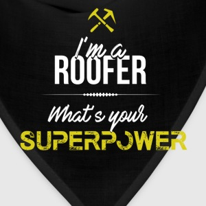 Roofer - I'm a Roofer what's your superpower - Bandana