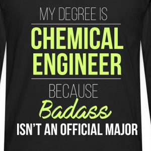 Chemical Engineer - My degree is chemical engineer - Men's Premium Long Sleeve T-Shirt