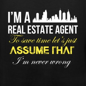 Real estate agent - I'm a real estate agent. To sa - Men's Premium Tank