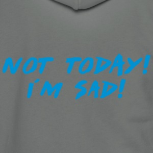 not today i´m sad T-Shirts - Unisex Fleece Zip Hoodie by American Apparel