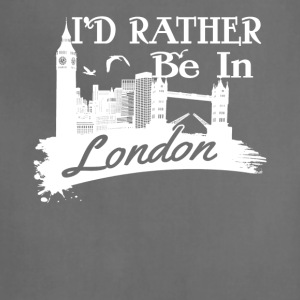 I'd Rather Be In London Shirt - Adjustable Apron