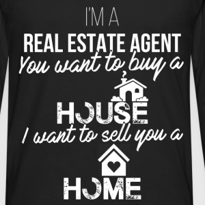 Real Estate Agent - I'm a real estate agent. You w - Men's Premium Long Sleeve T-Shirt