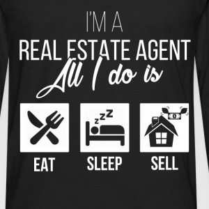 Real Estate Agent - I'm a real estate agent. All I - Men's Premium Long Sleeve T-Shirt