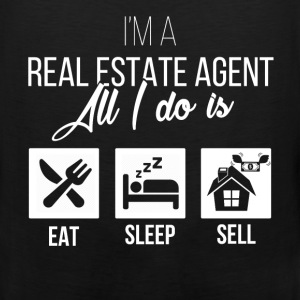 Real Estate Agent - I'm a real estate agent. All I - Men's Premium Tank
