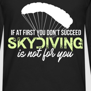 Skydiving - If at first you don't succeed skydivin - Men's Premium Long Sleeve T-Shirt