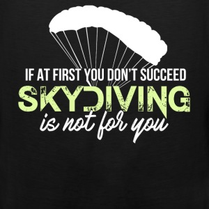Skydiving - If at first you don't succeed skydivin - Men's Premium Tank