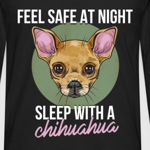 Chihuahua - Feel safe at night, sleep with a Chihu - Men's Premium Long Sleeve T-Shirt
