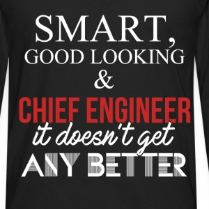 Chief Engineer - Smart, good looking & Chief Engin - Men's Premium Long Sleeve T-Shirt