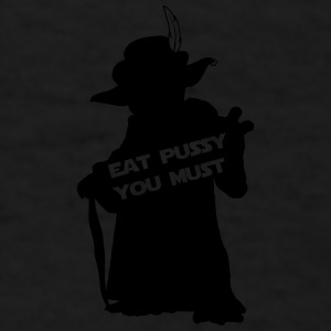 EAT PUSSY YOU MUST PIMP Mugs & Drinkware - Men's T-Shirt