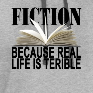 fiction_because_real_life_is_terrible_sh - Contrast Hoodie