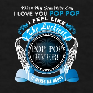 Grandkids Say I Love You Luckiest Pop Pop Ever Ts Mugs & Drinkware - Men's T-Shirt