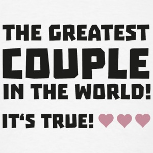 Greatest Couple in the world  U5rz0 Phone & Tablet Cases - Men's T-Shirt