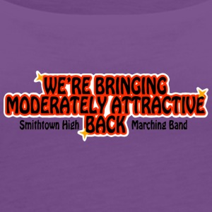 WE'RE BRINGING MODERATELY ATTRACTIVE BACK Smithtow - Women's Premium Tank Top